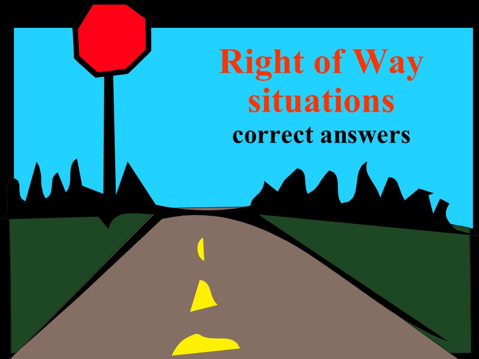 Right of Way situations correct answers