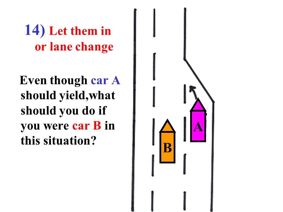 14) Let them in or lane change