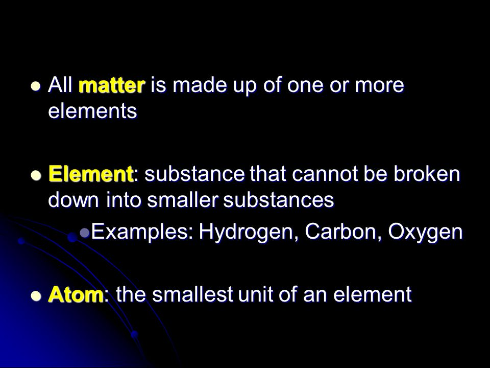 All matter is made up of one or more elements