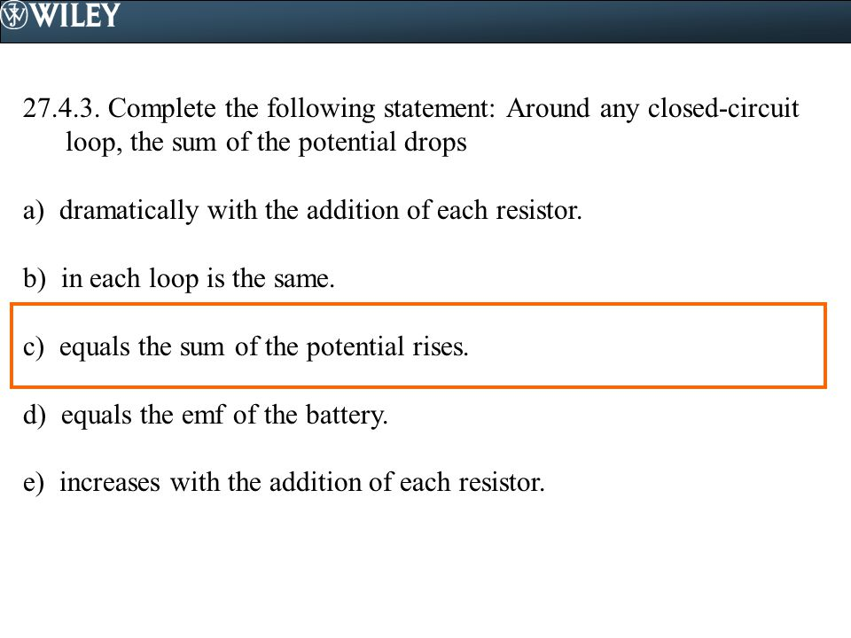 Complete the following statement: Around any closed-circuit loop, the sum of the potential drops