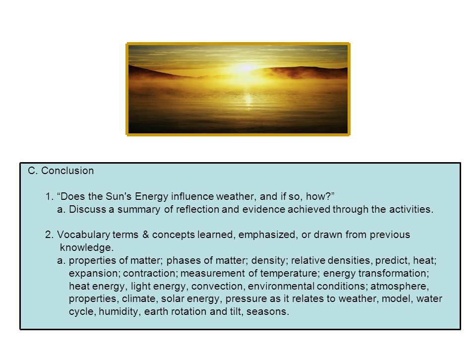 C. Conclusion 1. Does the Sun s Energy influence weather, and if so, how
