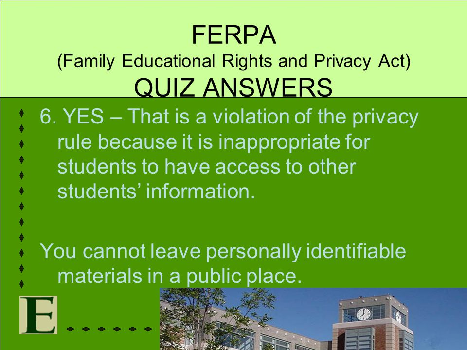 FERPA (Family Educational Rights and Privacy Act) QUIZ ANSWERS