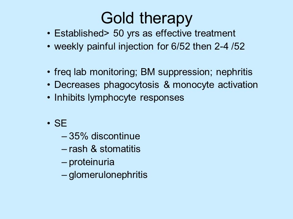Gold therapy Established> 50 yrs as effective treatment