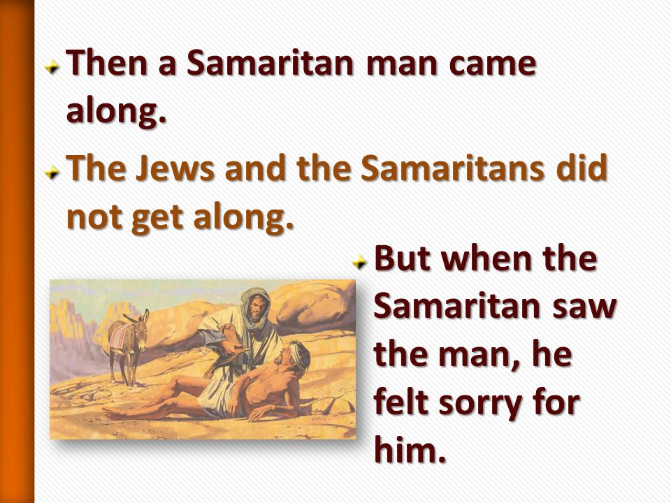 Then a Samaritan man came along.