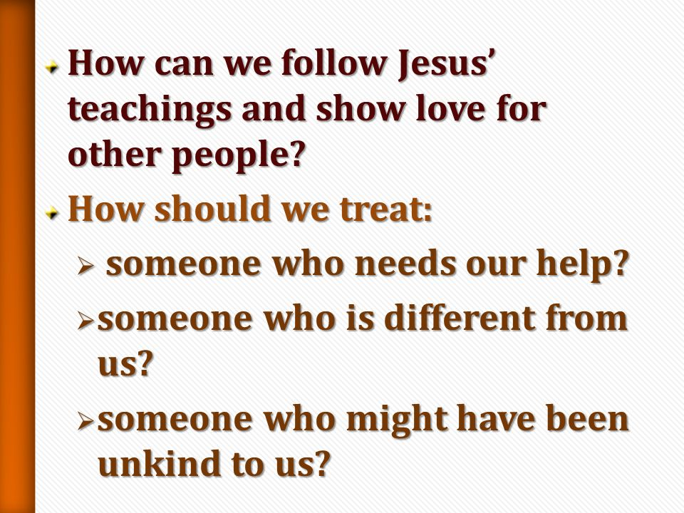 How can we follow Jesus' teachings and show love for other people