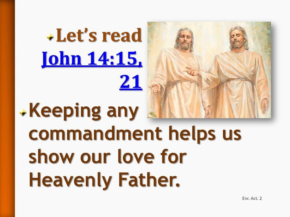 Keeping any commandment helps us show our love for Heavenly Father.