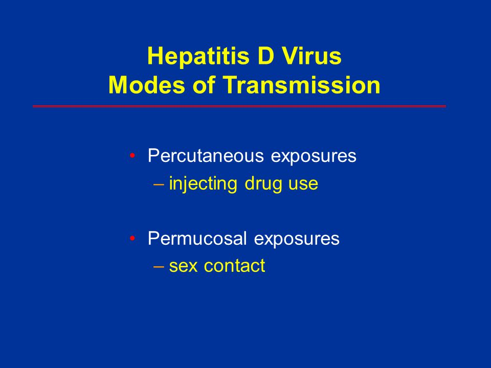 Hepatitis D Virus Modes of Transmission Percutaneous exposures