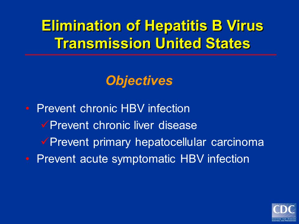 Elimination of Hepatitis B Virus Transmission United States