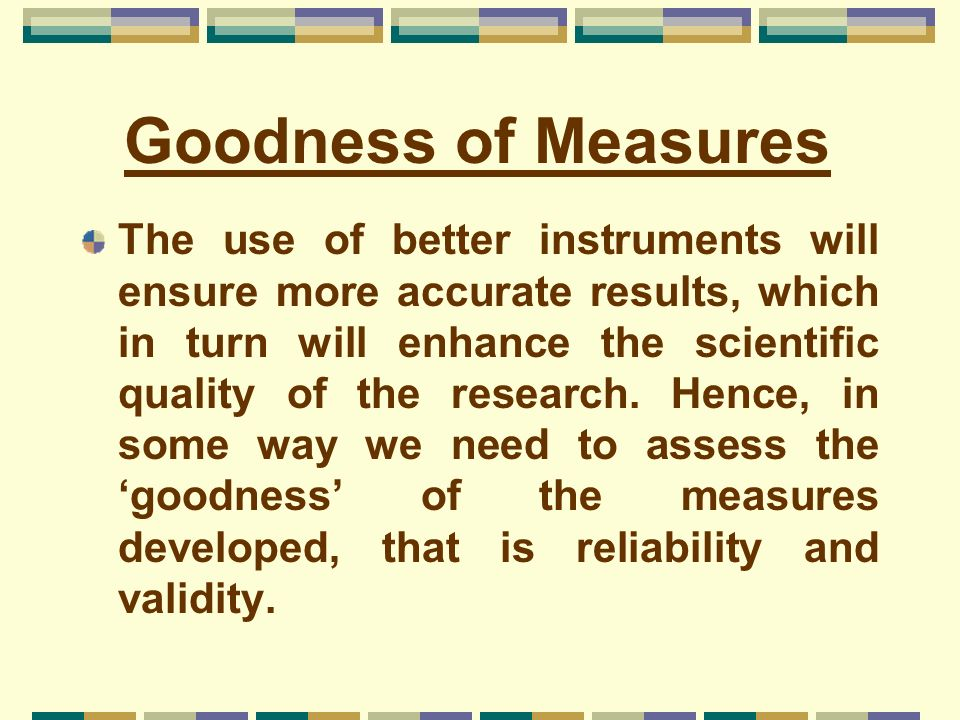 Goodness of Measures
