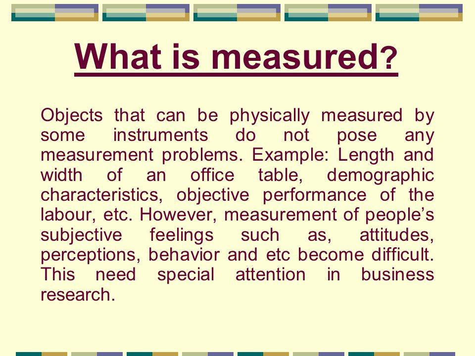 What is measured