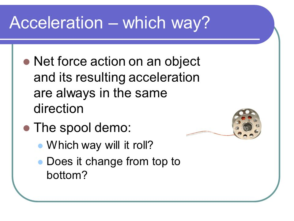 Acceleration – which way