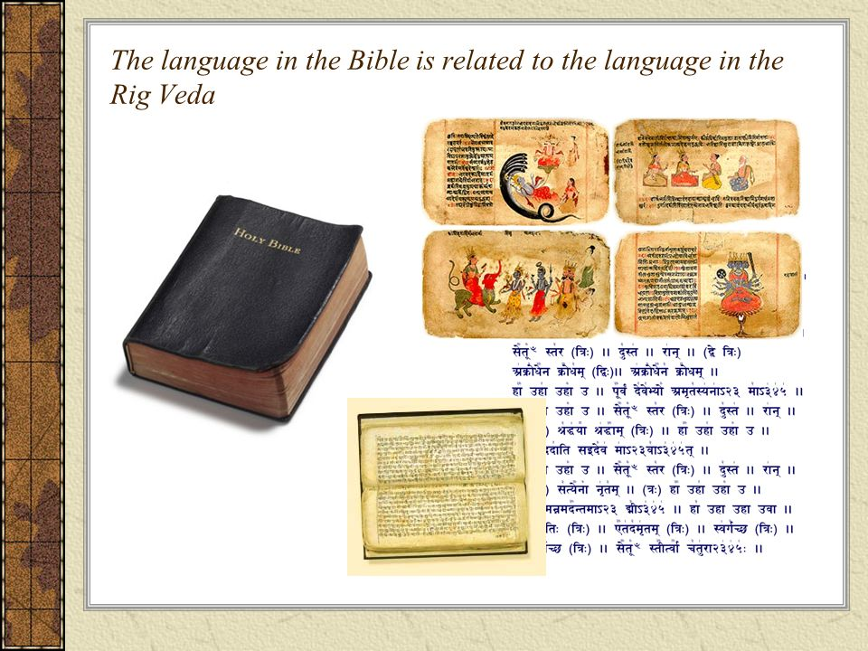 The language in the Bible is related to the language in the Rig Veda