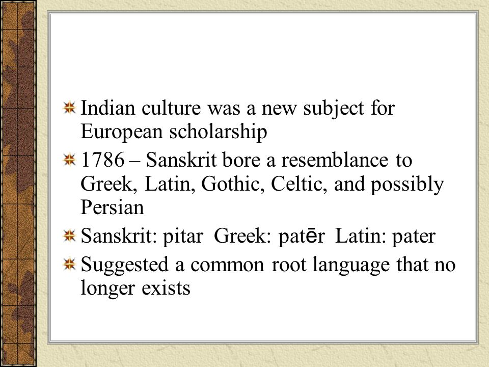 Indian culture was a new subject for European scholarship