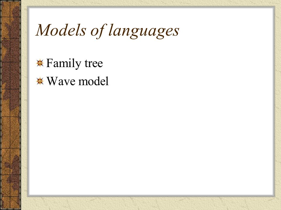 Models of languages Family tree Wave model