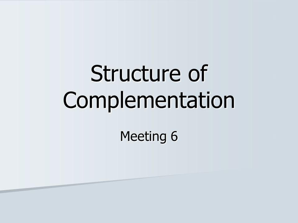 Structure of Complementation