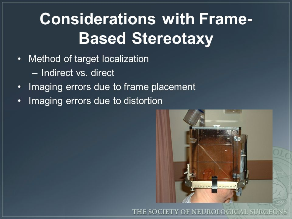 Considerations with Frame-Based Stereotaxy