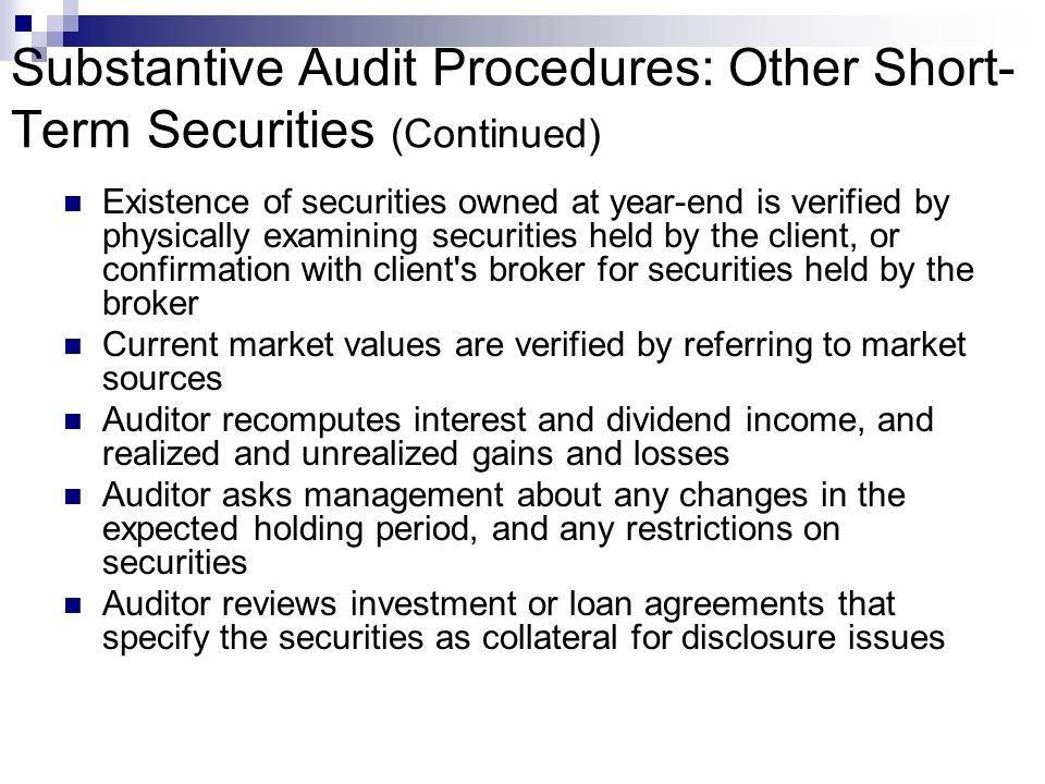 Substantive Audit Procedures: Other Short-Term Securities (Continued)