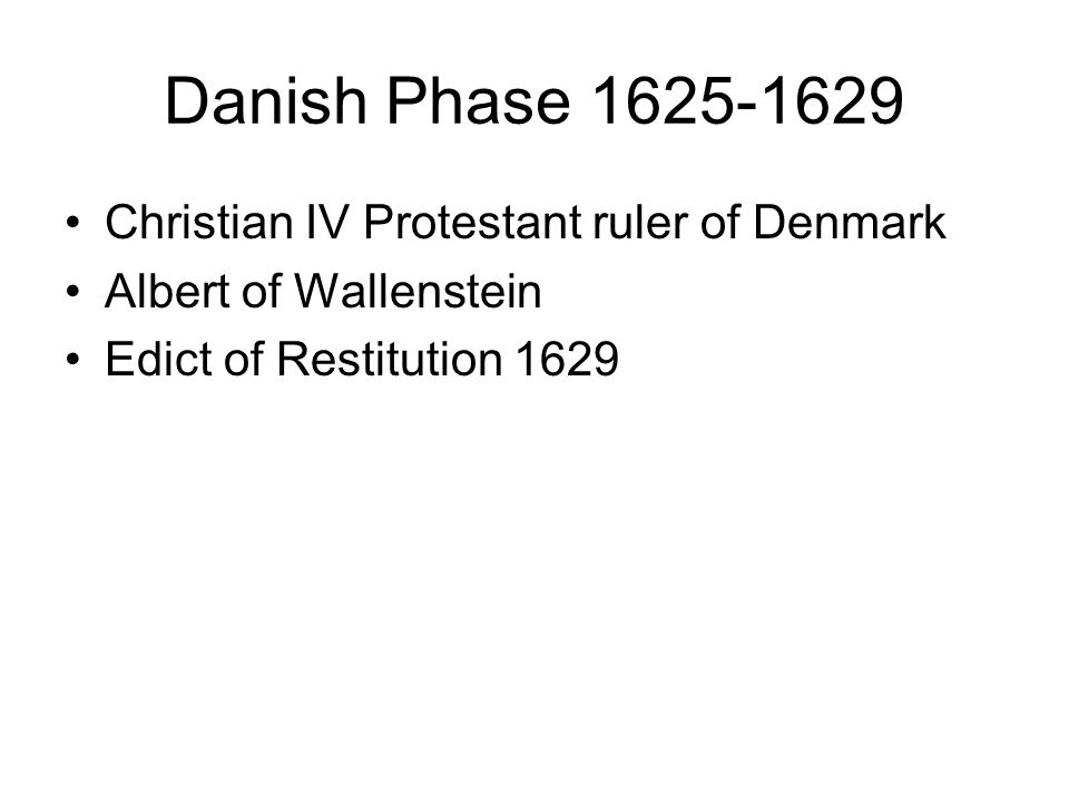 Danish Phase 1625-1629 Christian IV Protestant ruler of Denmark