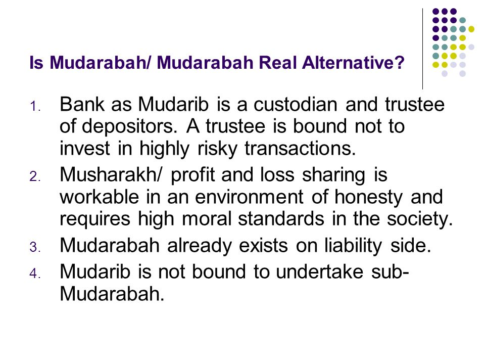 Is Mudarabah/ Mudarabah Real Alternative