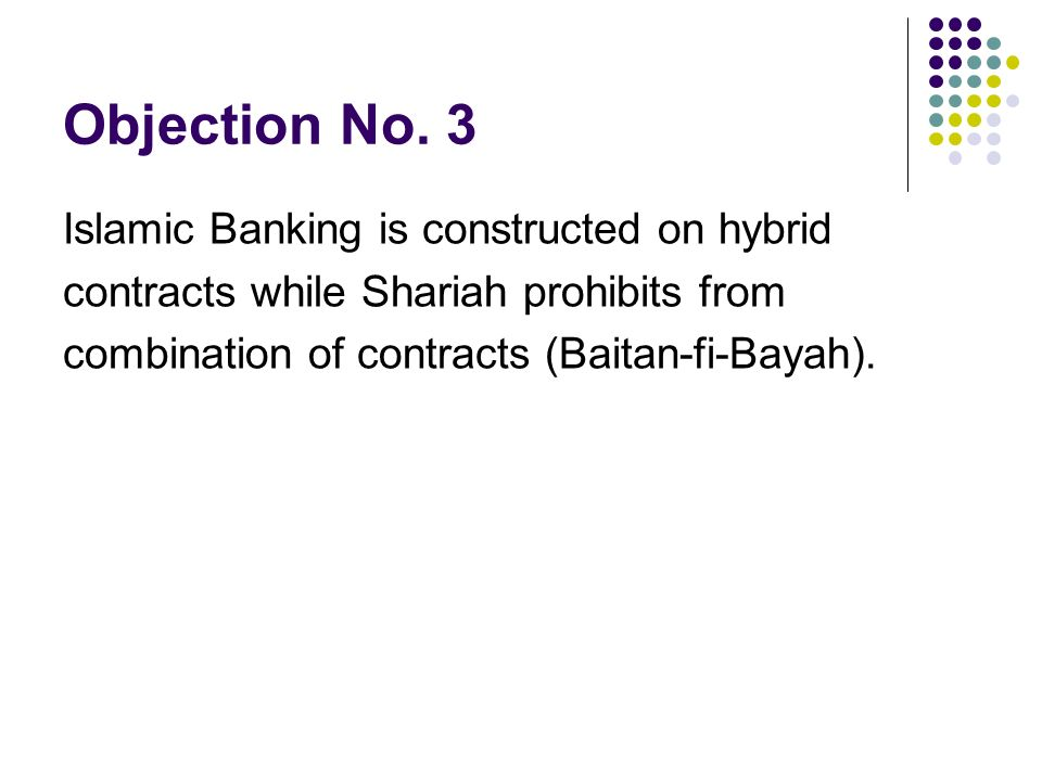 Objection No. 3 Islamic Banking is constructed on hybrid