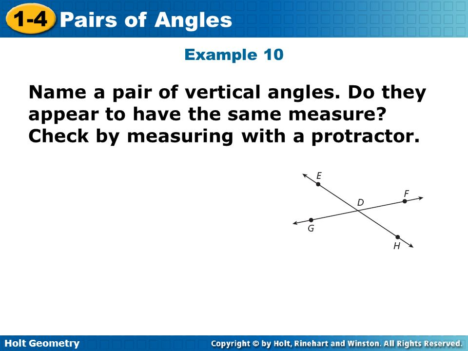 Example 10 Name a pair of vertical angles. Do they appear to have the same measure.