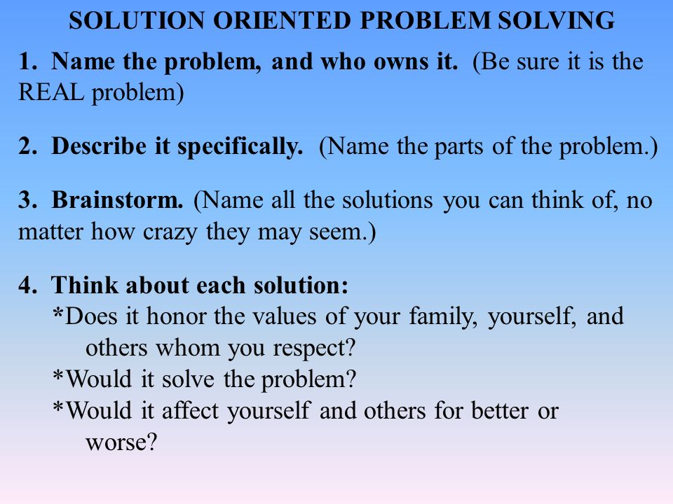 SOLUTION ORIENTED PROBLEM SOLVING