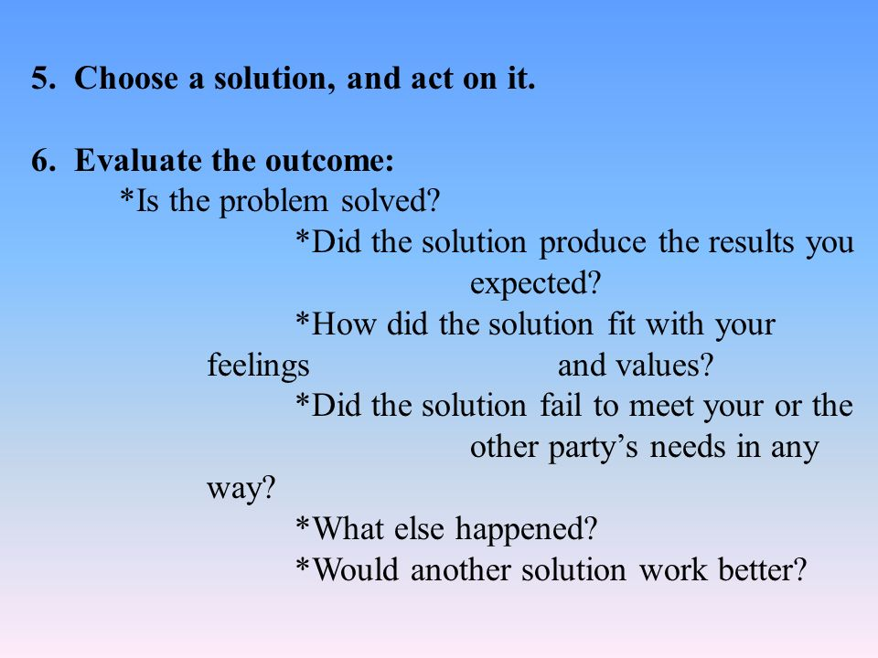 5. Choose a solution, and act on it.
