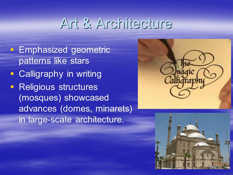 Art & Architecture Emphasized geometric patterns like stars
