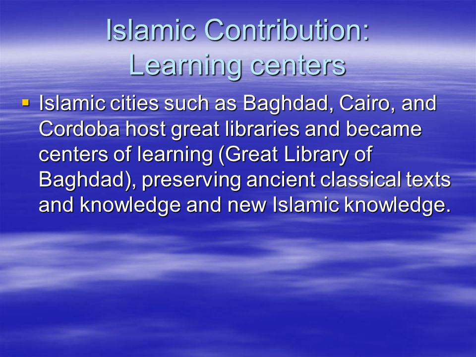 Islamic Contribution: Learning centers