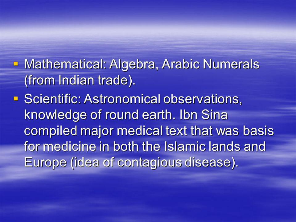 Mathematical: Algebra, Arabic Numerals (from Indian trade).