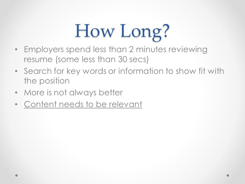 How Long Employers spend less than 2 minutes reviewing resume (some less than 30 secs)