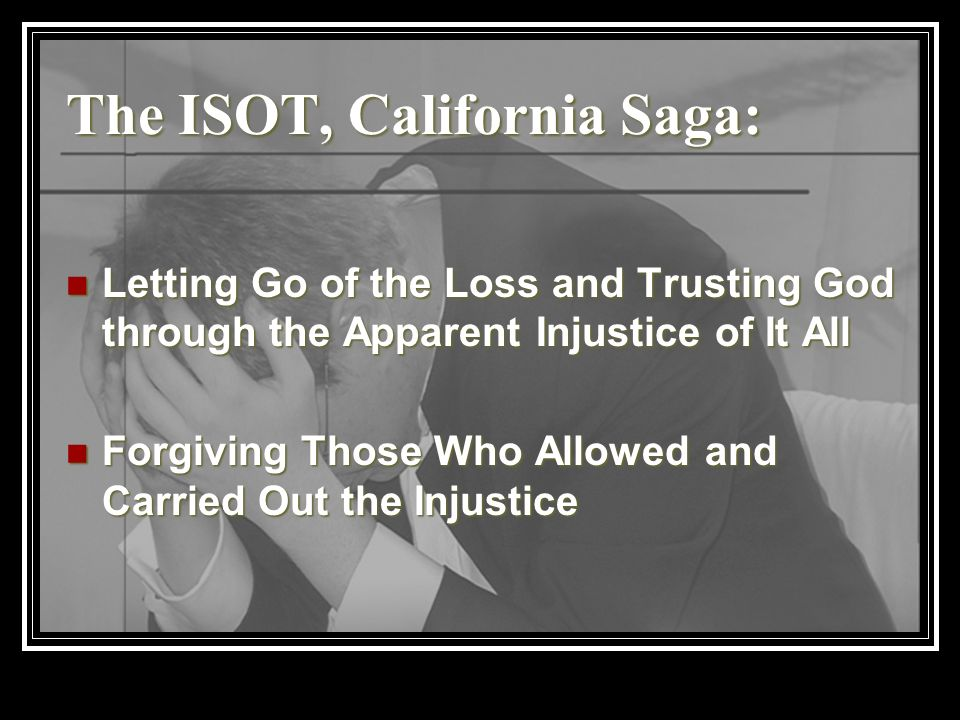 The ISOT, California Saga: