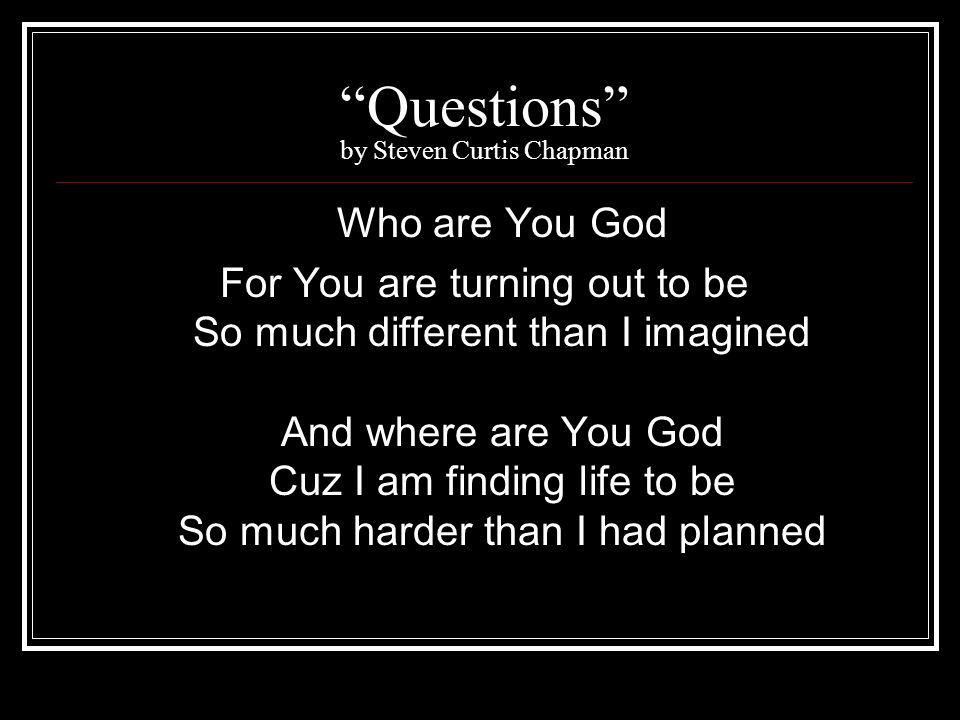 Questions by Steven Curtis Chapman