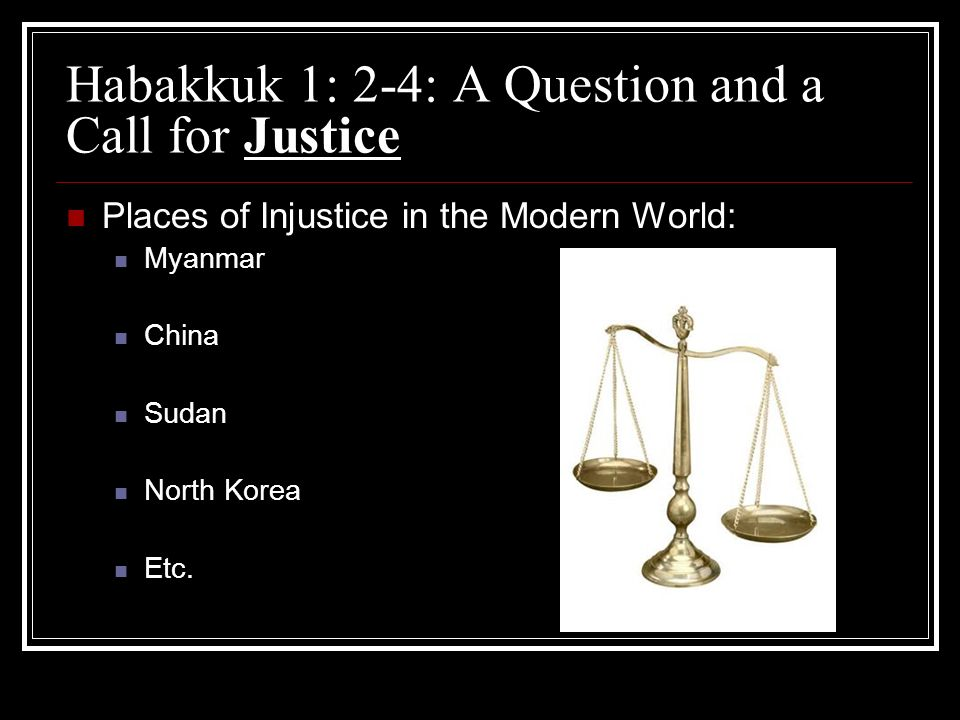 Habakkuk 1: 2-4: A Question and a Call for Justice