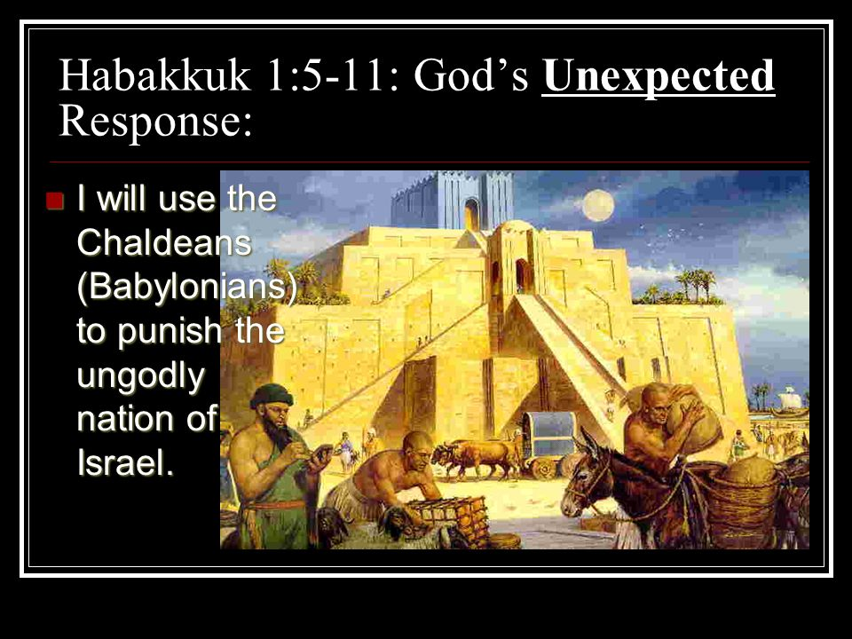 Habakkuk 1:5-11: God's Unexpected Response: