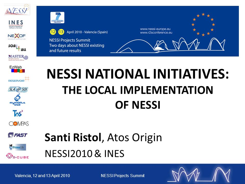 NESSI NATIONAL INITIATIVES: THE LOCAL IMPLEMENTATION OF NESSI