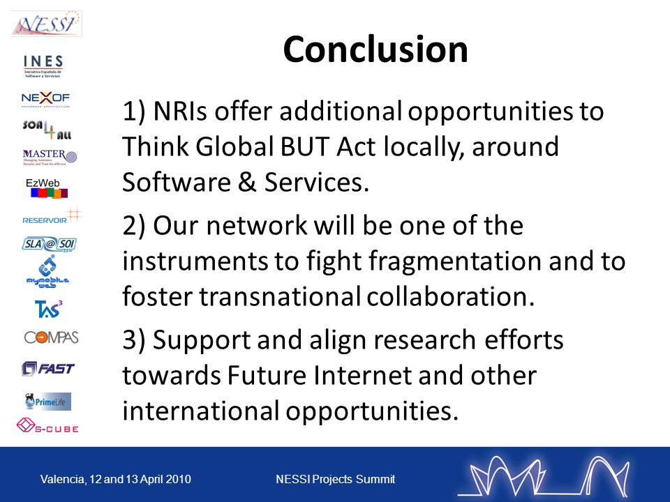 Conclusion 1) NRIs offer additional opportunities to Think Global BUT Act locally, around Software & Services.