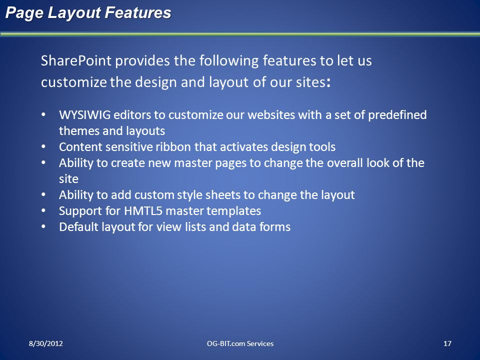 head Page Layout Features. SharePoint provides the following features to let us customize the design and layout of our sites: