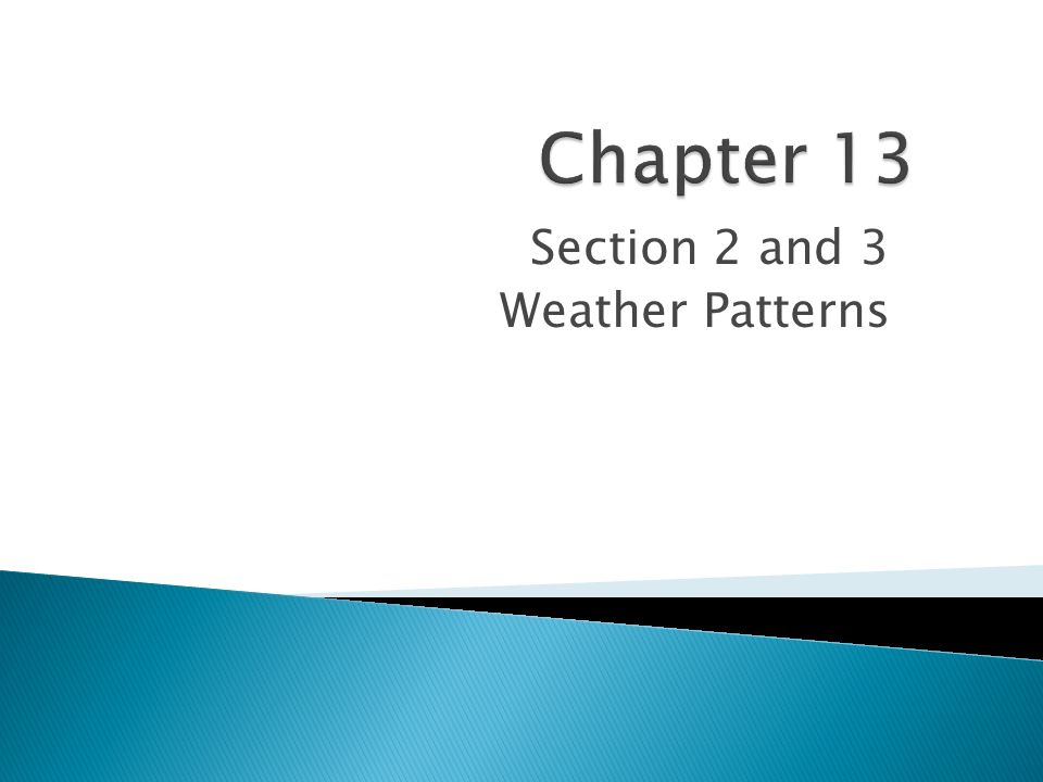 Section 2 and 3 Weather Patterns