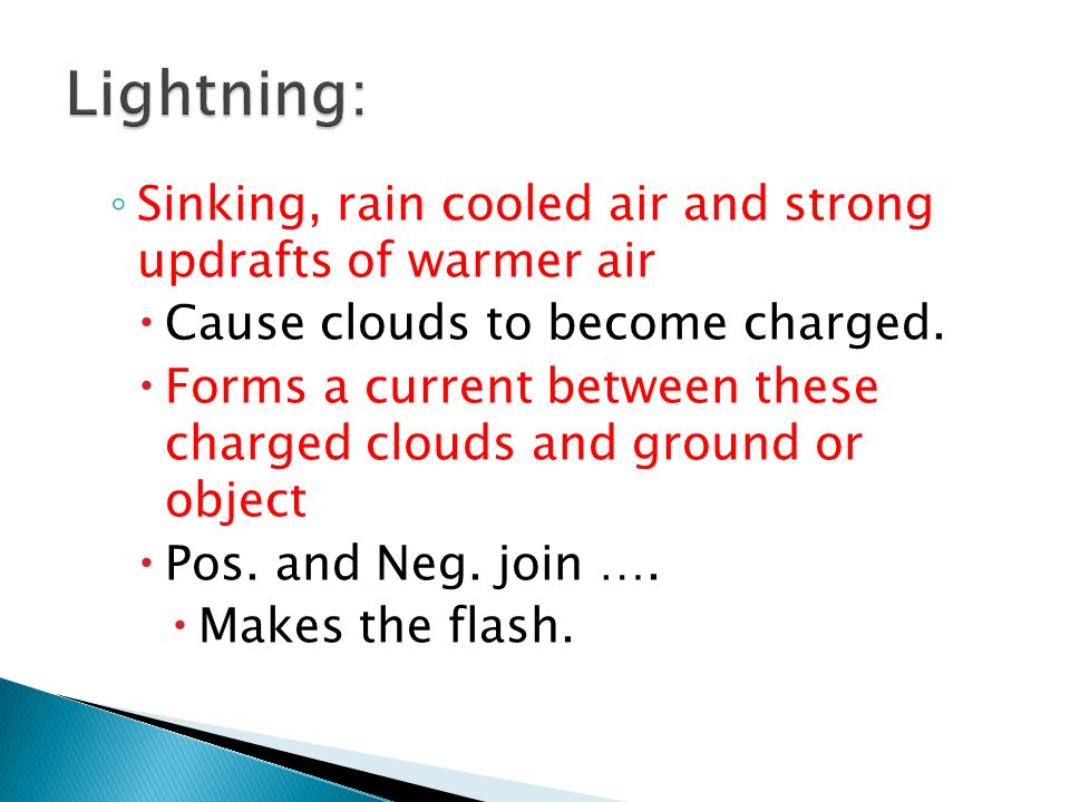 Lightning: Sinking, rain cooled air and strong updrafts of warmer air