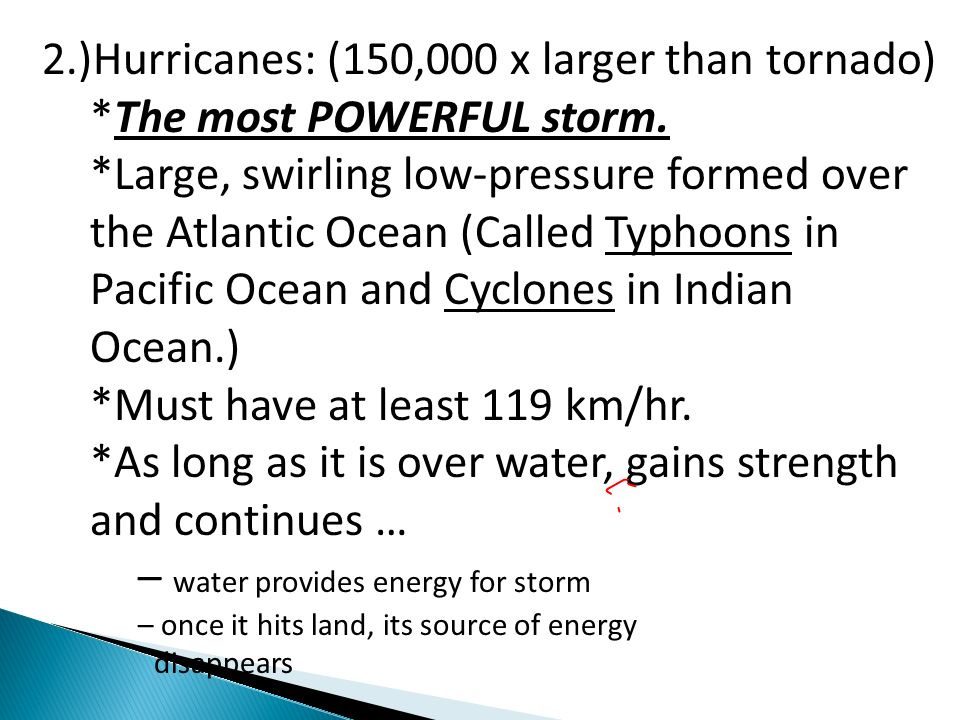 2.)Hurricanes: (150,000 x larger than tornado)