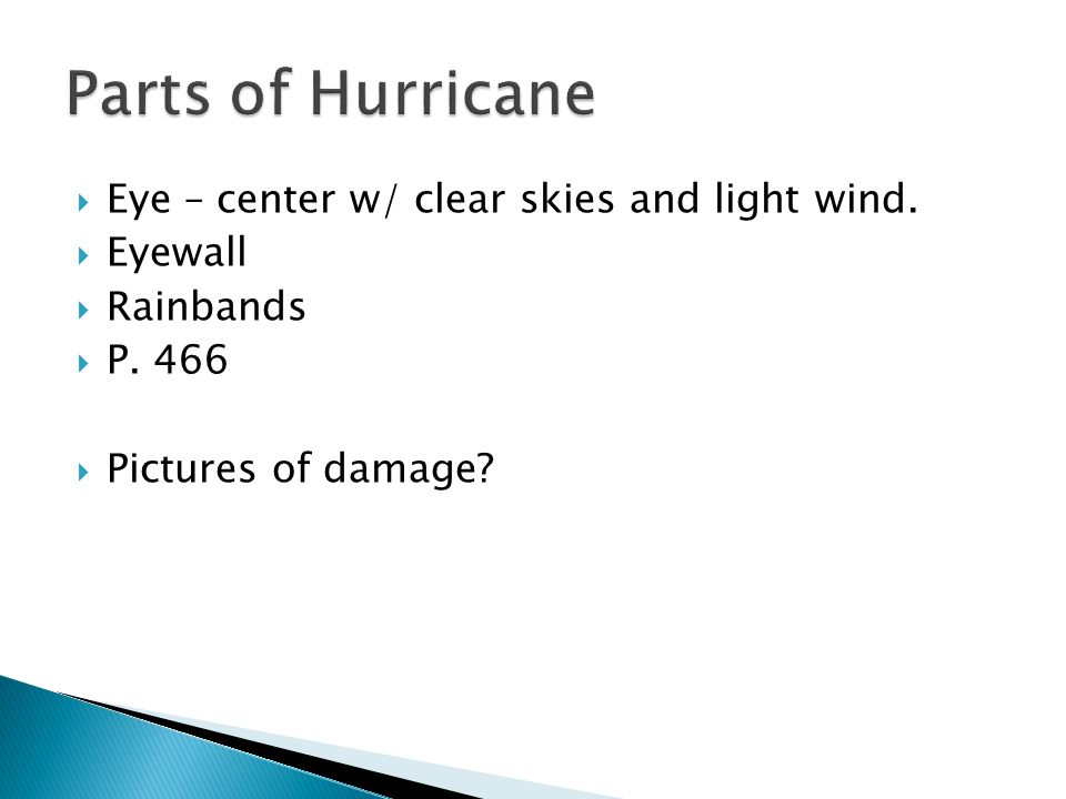 Parts of Hurricane Eye – center w/ clear skies and light wind. Eyewall