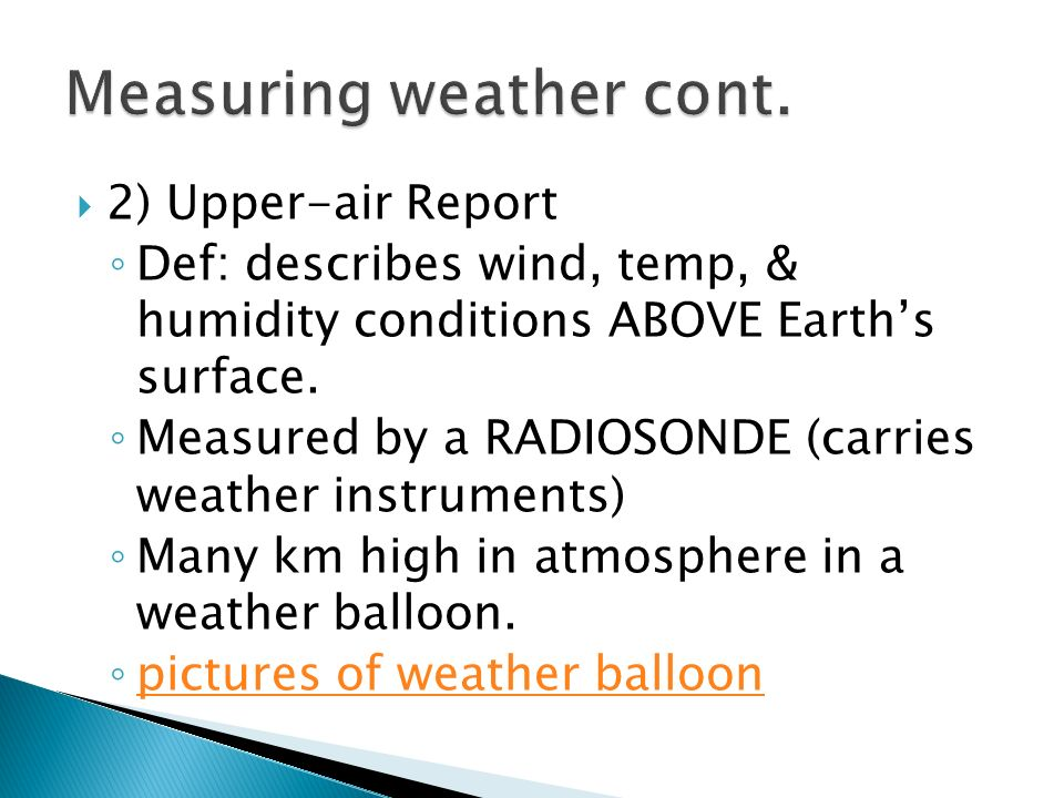 Measuring weather cont.