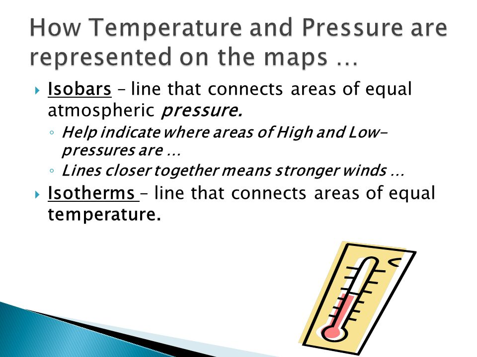How Temperature and Pressure are represented on the maps …