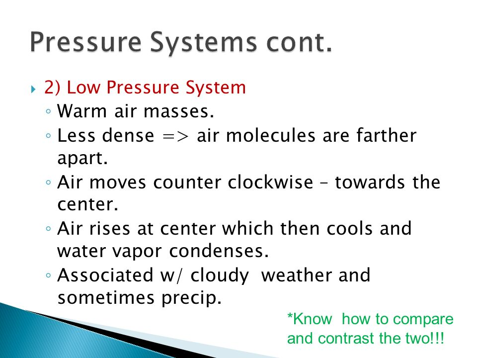 Pressure Systems cont. Warm air masses.
