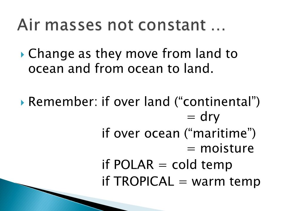 Air masses not constant …