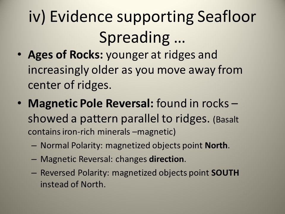 iv) Evidence supporting Seafloor Spreading …