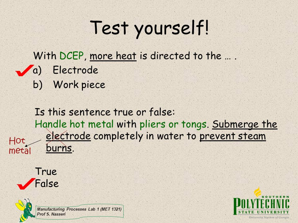 Test yourself! With DCEP, more heat is directed to the … . Electrode