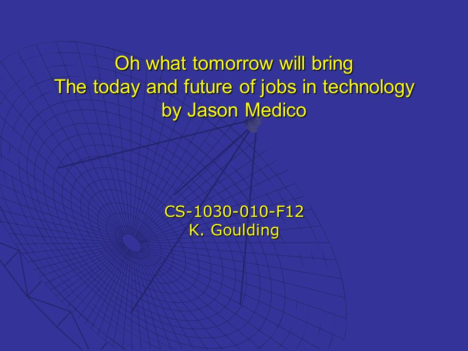 Oh what tomorrow will bring The today and future of jobs in technology by Jason Medico