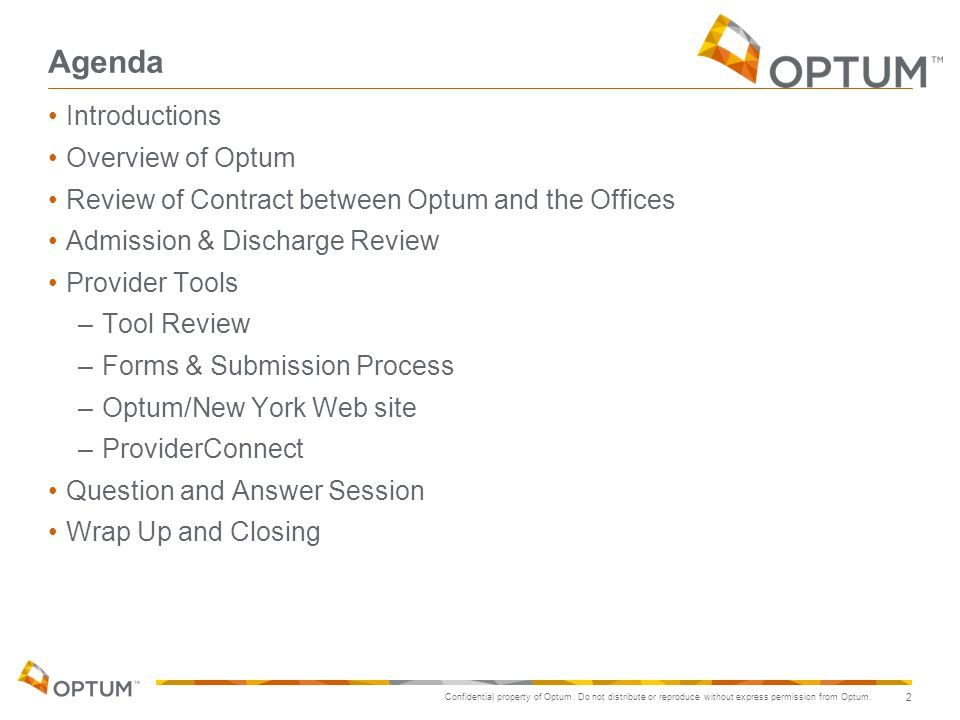 Agenda Introductions Overview of Optum